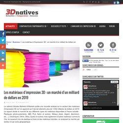 Les matériaux d'impression 3D : un marché d'un milliard de dollars en 2019 - 3Dnatives