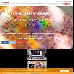 Le monde des matériaux -L'Esprit Sorcier - Dossier #22
