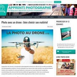 Photo au drone : choisir son matériel