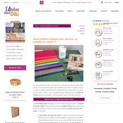 Quel matériel pour décorer un meuble en carton ?