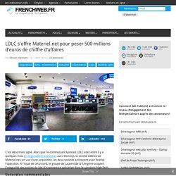 LDLC s'offre Materiel.net pour peser 500 millions d'euros de chiffre d'affaires
