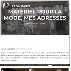 matériel pour la mode, mes adresses - from Paris