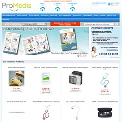 Materiel medical ProMedis (ex BHV Medical) - vente de materiel et equipement medical - ProMedis - BHV Médical