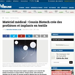 Matériel médical : Cousin Biotech crée des prothèses et implants en textile