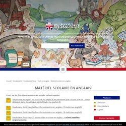 Matériel scolaire en anglais – my-teacher.fr : apprendre l'anglais par l'image et le jeu