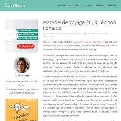 Matériel de voyage 2013 : édition nomade