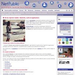Kit du reporter mobile : Matériels, outils et applications