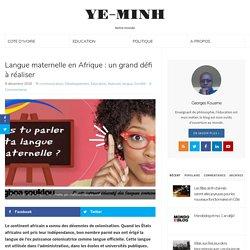 Langue maternelle en Afrique : un grand défi à réaliser - YE-MINH