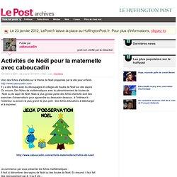 Activités de Noël pour la maternelle avec caboucadin - caboucadin sur LePost.fr (17:01)