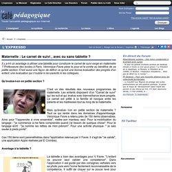 Maternelle : Le carnet de suivi , avec ou sans tablette ?