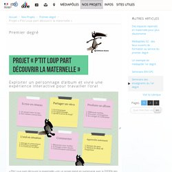 Projet « P'tit Loup part découvrir la maternelle » - Délégation académique au numérique éducatif