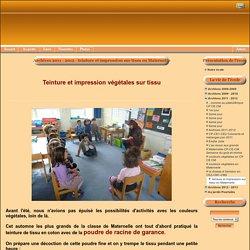 le site du Groupe scolaire POURTALES - Ecole Maternelle et Elementaire - Archives 2011 - 2012 - teinture et impression sur tissu en Maternelle