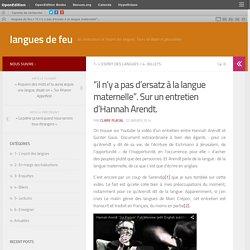 """""""il n'y a pas d'ersatz à la langue maternelle"""". Sur un entretien d'Hannah Arendt."""