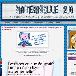 Maternelle 2.0: RESSOURCES - Activités et jeux éducatifs interactifs en ligne pour la maternelle