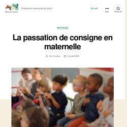 La passation de consigne en maternelle – Maternailes