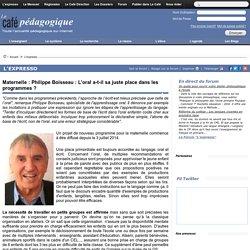 Maternelle : Philippe Boisseau : L'oral a-t-il sa juste place dans les programmes ?