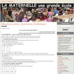 l'école maternelle - Education musicale - Jeux vocaux et rythmiques