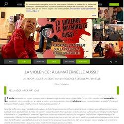 La violence : à la maternelle aussi ? en streaming, magazine de Catherine Lamanche, Cap Canal