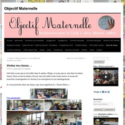 Visitez ma classe.... - Objectif MaternelleObjectif Maternelle
