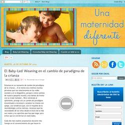 Una maternidad diferente: El Baby-Led Weaning en el cambio de paradigma de la crianza