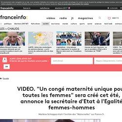"""""""Un congé maternité unique pour toutes les femmes"""" sera créé cet été, annonce la secrétaire d'Etat à l'Egalité femmes-hommes"""