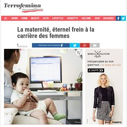 La maternité, éternel frein à la carrière des femmes
