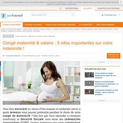 Congé maternité & salaire : 5 infos importantes sur votre indemnité !