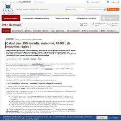 Calcul des IJSS maladie, maternité, AT-MP : de nouvelles règles ! - Editions Tissot