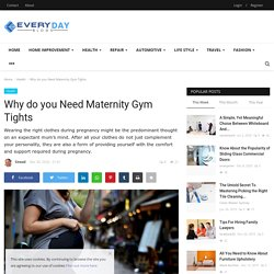Why do you Need Maternity Gym Tights - Every Day Blogs