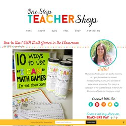How to Use I CAN Math Games in the Classroom - One Stop Teacher Shop