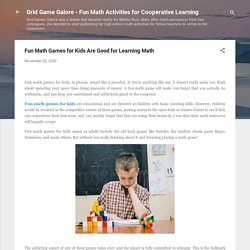 Fun Math Games for Kids Are Good for Learning Math