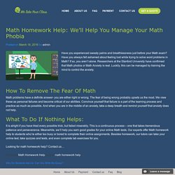 Math Homework Help: We'll Help You Manage Your Math Phobia