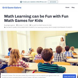 Math Learning can be Fun with Fun Math Games for Kids – Grid Game Galore