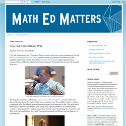 Math Ed Matters: Try, Fail, Understand, Win