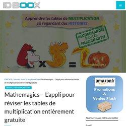 Mathemagics - L'appli pour réviser les tables de multiplication entièrement gratuite