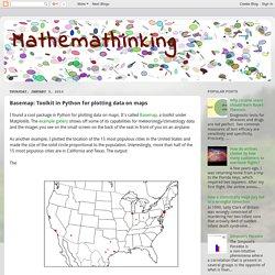 Mathemathinking: Basemap: Toolkit in Python for plotting data on maps
