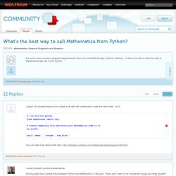 What's the best way to call Mathematica from Python? - Online Technical Discussion Groups—Wolfram Community