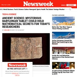 Ancient Science: Mysterious Babylonian Tablet Could Hold Mathematical Secrets For Today's Researchers