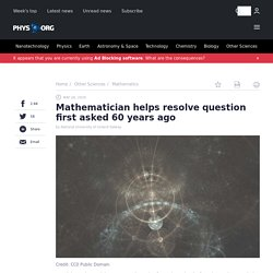 Mathematician helps resolve question first asked 60 years ago