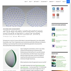 After 400 Years, Mathematicians discover a new class of Shape
