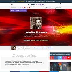 John Von Neumann - Mathématicien, physicien, informaticien