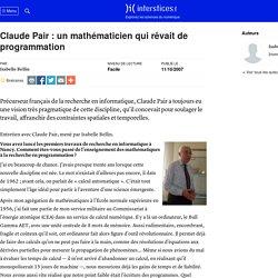 Claude Pair : un mathématicien qui rêvait de programmation