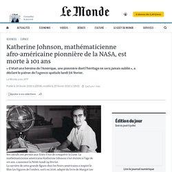 Katherine Johnson, mathématicienne afro-américaine pionnière de la NASA, est morte à 101ans