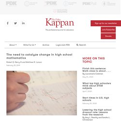 The need to catalyze change in high school mathematics - kappanonline.org