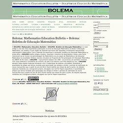 Bolema: Mathematics Education Bulletin = Bolema: Boletim de Educação Matemática
