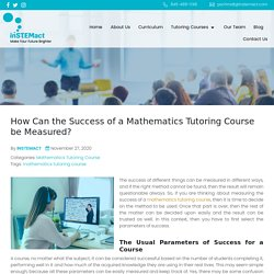 How Can The Success Of A Mathematics Tutoring Course Be Measured?
