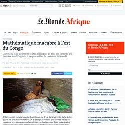 Mathématique macabre à l'est du Congo