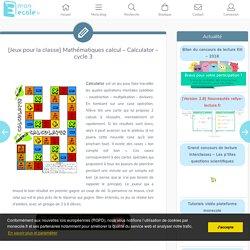 [Jeux pour la classe] Mathématiques calcul – Calculator – cycle 3