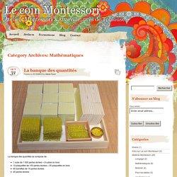 » Mathématiques Le coin Montessori