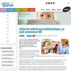Initier les enfants aux mathématiques, ça peut commencer tôt!
